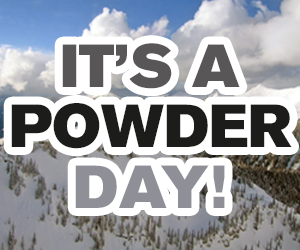 It's a Powder Day!