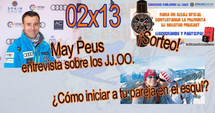 02x13 ¿Cómo iniciar a tu pareja en el esquí?, entrevista a May Peus, sorteamos un nuevo reloj SpainSnow y más!