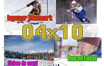 04x10 Inocentadas, Ingemar Stenmark, qué es un club de esquí y más!!