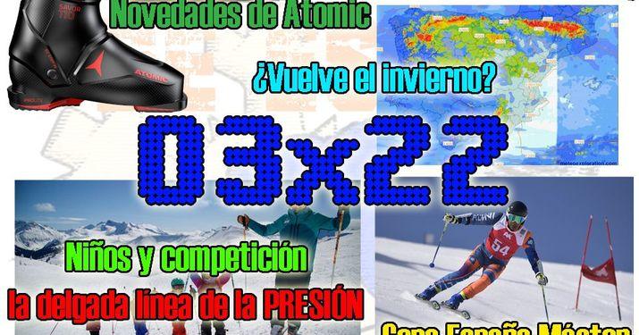 03x22 Niños y competición: ¿cómo hacerlo bien?, novedades de Atomic temporada 19-20... y más!!