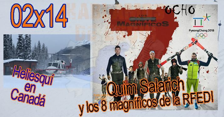 02x14 Entrevista a Quim Salarich el día que sabe que va a los Juegos, heliesquí en Canadá y más!!!