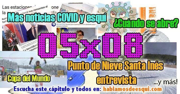 05x08 Últimas noticias de la apertura - Punto de Nieve Santa Inés y más.