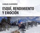 Esquí, Rendimiento y Emoción ¡El nuevo libro!