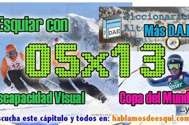 05x13 Esquiar con discapacidad visual y más!!
