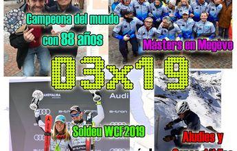 03x19 Diferencia de espesores de nieve, ganando medallas a los 88 años, másters en Megève... y más!!