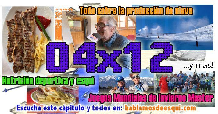 04x12 Todo sobre la producción de nieve, nutrición deportiva, mundiales máster y más!!