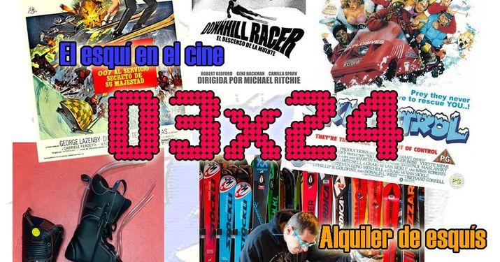 03x24 El esquí en el cine, cómo alquilar bien esquís, botines inyectables... y más!