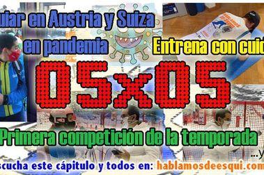 05x05 Situación COVID en Austria y Suiza, actividad física y protagonistas del Trofeo Spainsnow