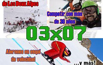 03x07 Ingeniería aplicada al esquí, condena a un profesor en Francia, hay competición después de los 30... y más!!
