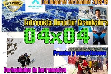 04x04 Entrevista Director de Grandvalira, premios, curiosidades de los remontes... ¡y más!