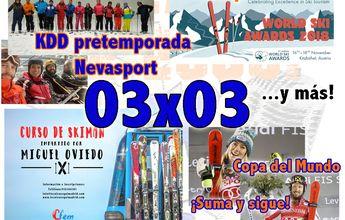 03x03 Curso de Skiman, foreros de Nevasport... ¡y más!