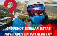 ¿Se puede esquiar en Catalunya en Navidades? SÍ, se puede, pero...