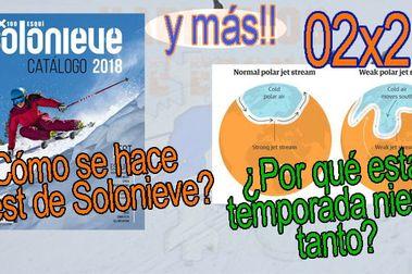 02x21 El Jet Stream y por qué este año tenemos tanta nieve, todo sobre el test de Solonieve y más!!