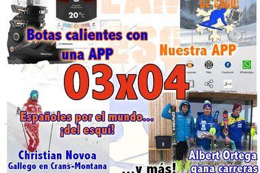 """03x04 Las botas más cómodas para frioler@s, """"Españoles por el mundo... del esquí"""" y más!!"""