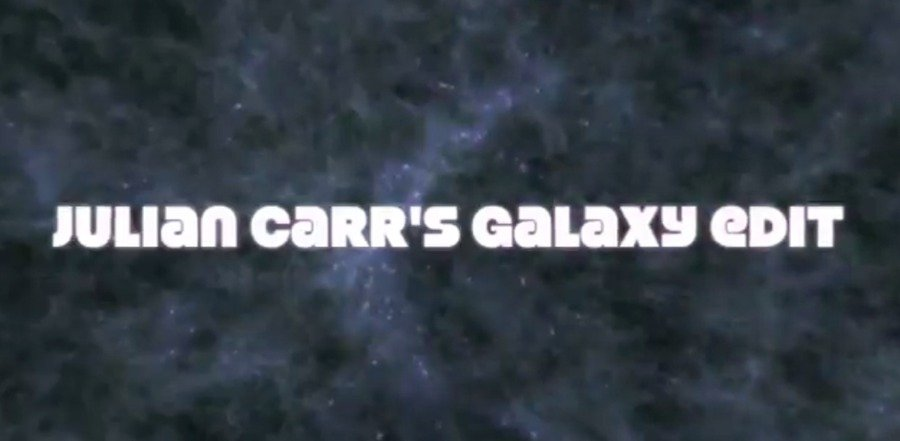 Julian Carr – Galaxy edit (video completo)
