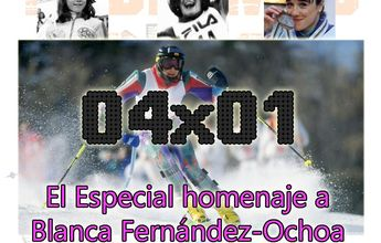 04x01 Especial en memoria de Blanca Fernández-Ochoa